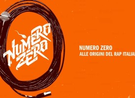 Numero Zero le origini del rap italiano