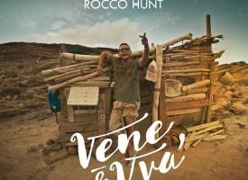 """Rocco Hunt pubblica il video """"Vene e vvà"""" che anticipa il suo nuovo album!"""