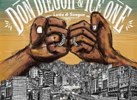 """"""" Latte e Sangue """" , l'album di Don Diegoh e Ice One uscirà il 9 ottobre."""