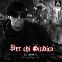 Dj Alex C – Per Chi Giudica 2007 (Album)