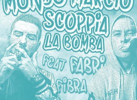 "Mondo Marcio – pubblica il lyric video di ""Scoppia la bomba"" ft. Fabri Fibra."