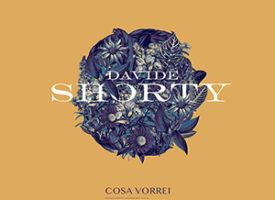 """DAVIDE SHORTY – """"Cosa vorrei"""" IL NUOVO SINGOLO"""