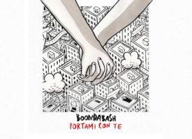 BOOMDABASH: Fuori Ora PORTAMI CON TE, Il Nuovo Singolo (RADIO DATE)