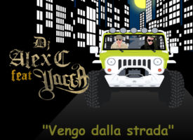 "DJ ALEX C pubblica il video di ""Vengo dalla strada"" ft. Vacca, disponibile in free download"