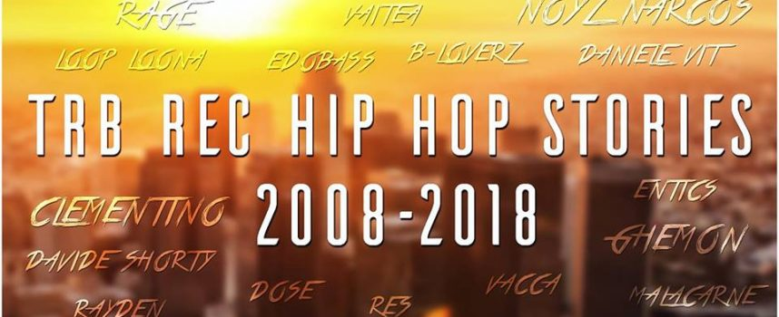 """""""TRB rec Hip Hop Stories 2008-2018"""""""