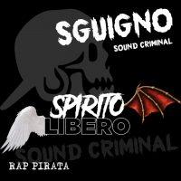 """E' online """"Spirito Libero"""" di Sguigno from Rap Pirata Milano"""