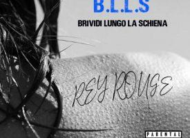 """Rey Rouge tra schiettezza e introspezione: esce il nuovo singolo """"BLLS"""""""