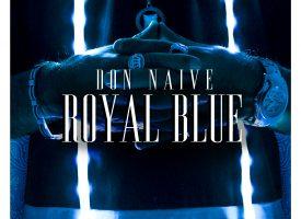 """""""ROYAL BLUE"""", IL SECONDO SINGOLO DI DON NAIVE!"""