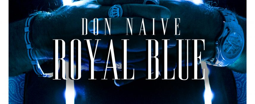 """ROYAL BLUE"", IL SECONDO SINGOLO DI DON NAIVE!"