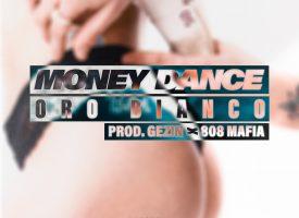 ORO BIANCO pubblica MONEY DANCE con il producer da GEZIN del collettivo statunitense 808 Mafia