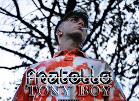 """""""Fratello"""" è il nuovo singolo del giovane Tony Boy"""