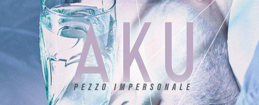 """""""Pezzo Impersonale"""": fuori il primo estratto del nuovo progetto di Aku"""