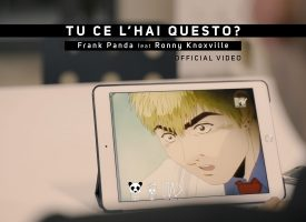 "Online il nuovo video Mala Records ""Tu ce l'hai questo?"" (Frank Panda feat Ronny Knoxville)"