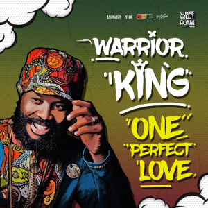 Warrior King – One perfect love (prod by Jimmy Splif Sound) 2021 New Release, Riddims, Singles