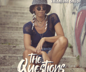 "Valentina Bausi – ""The Questions"" (Twenty Riddim by MadHouse Band)"