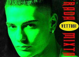 """""""Strada"""": dopo le collaborazioni con Guè Pequeno e DJ TY1, e diversi singoli, arriva il mixtape d'esordio di Vettosi"""